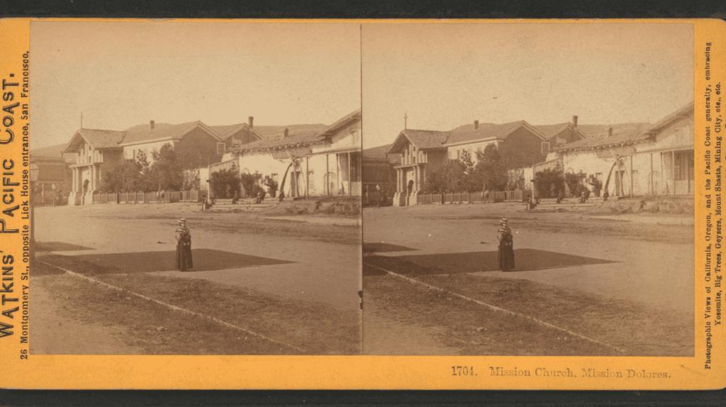 History Of The Mission San Francisco de Asís (Mission Dolores)