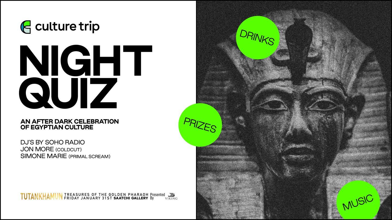 Culture Trip hosts exclusive Egyptian Night Quiz at London's Tutankhamun exhibition