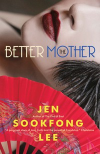 The Better Mother, by Jen Sookfong Lee | Courtesy of Vintage Canada