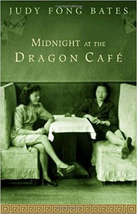 Midnight At the Dragon Cafe, by Judy Fong Bates | Courtesy of Emblem Editions/ Penguin Random House