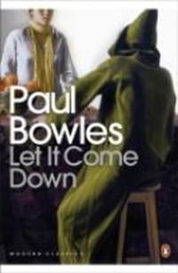 Paul Bowles, Let it Come Down