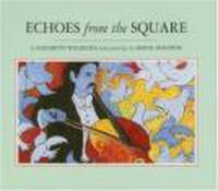 Echoes from the Square By Elizabeth Wellburn