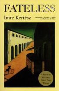 Imre Kertész - Fateless