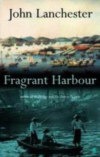 John Lanchester - Fragrant Harbour