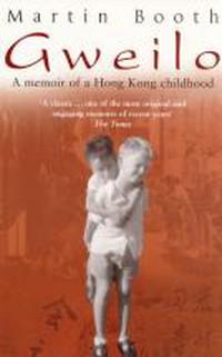 Martin Booth - Gweilo, Memories of a Hong Kong Childhood