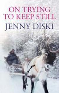 On Trying to Keep Still - Jenny Diski