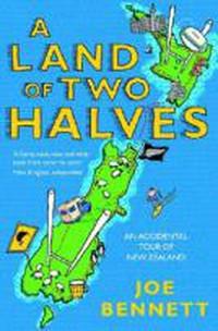 A Land of Two Halves - Joe Bennett