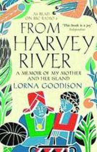 From Harvey River - Goodison, Lorna