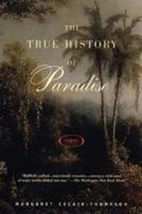 The True History of Paradise Cezair-Thompson, Margaret