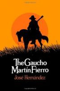 The Gaucho Martín Fierro | Ⓒ State University of New York Press