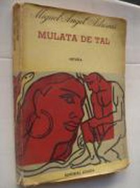 Front cover of the first edition of Miguel Ángel Asturias's Mulata de tal, published by Losada in 1963.