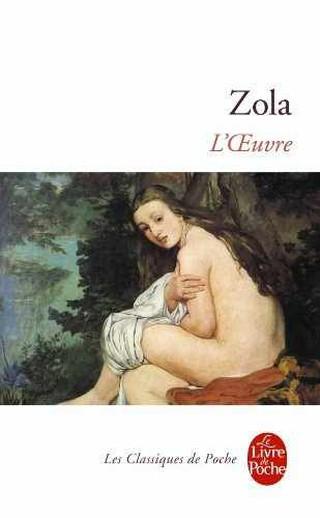 L'Oeuvre, Emile Zola | Les Classiques de Poche