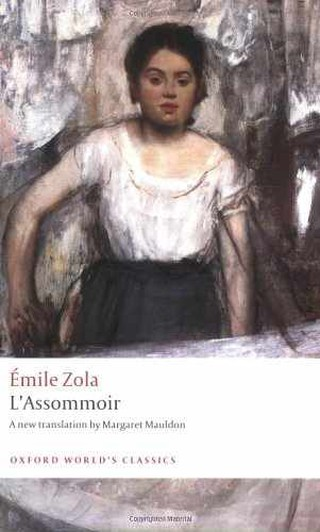 L'Assommoir, Emile Zola | Oxford World's Classics