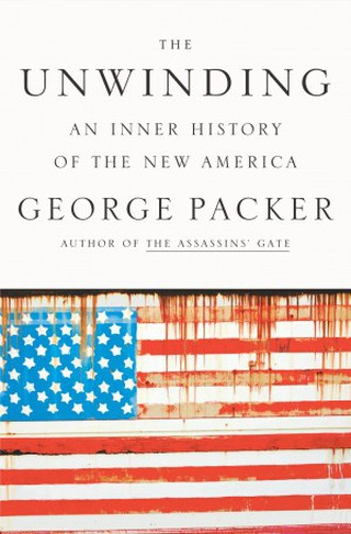The The Unwinding: An Inner History of the New America | Courtesy of FSG
