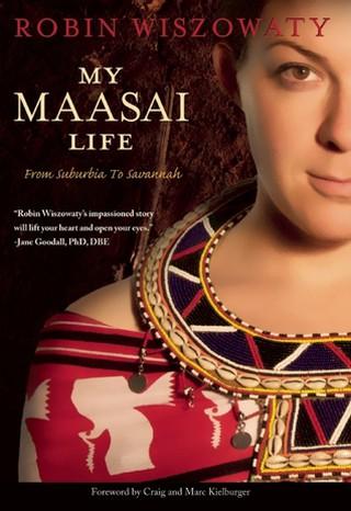 My Maasai Life: From Suburbia to Savannah by Robin Wiszowaty | Courtesy of Greystone Books