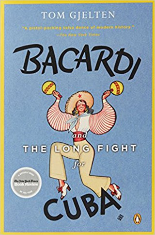 Bacardi and the Long Fight for Cuba | Courtesy of Penguin Books
