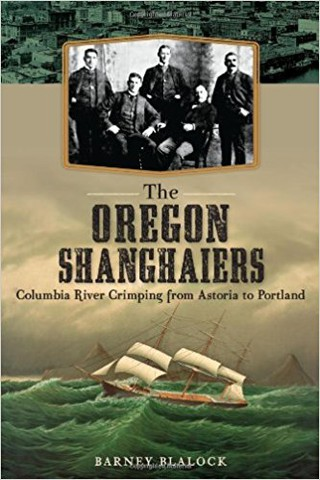 The Oregon Shanghaiers | Courtesy of The History Press