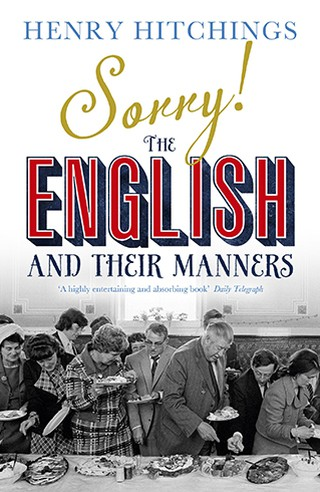 Sorry!: The English and Their Manners by Henry Hitchens | © John Murray