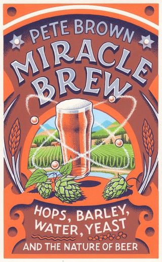 Miracle Brew by Pete Brown | © Unbound