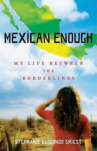 Stephanie Elizondo Griest's book highlights the personal journey of many mixed Mexican Americans in Texas searching for their identity