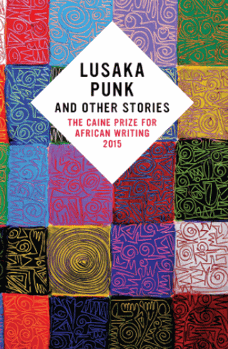 "Cover of the Caine Prize Anthology where ""Wahala Lizard"" first appeared"