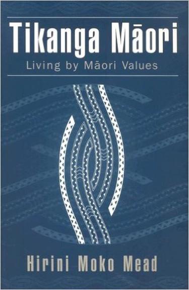 Tikanga Maori: Living by Maori Values   Courtesy of Huia Publishers
