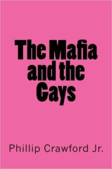 The Mafia and the Gays | © CreateSpace Independent Publishing Platform