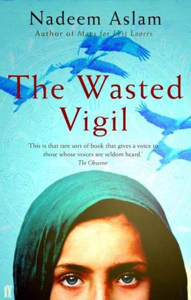 Nadeem Aslam, the wasted vigil