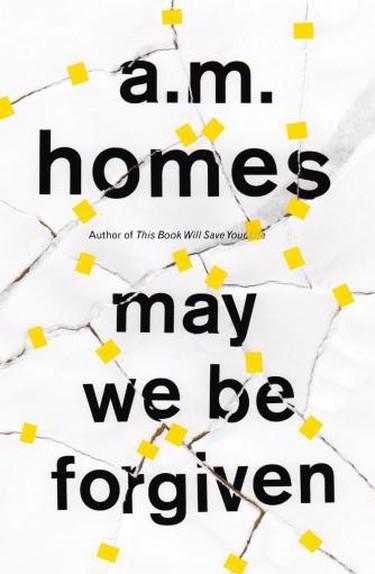 AM Homes - May We Be Forgiven