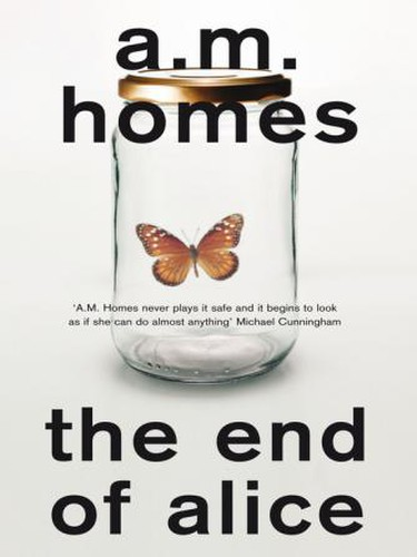 AM Homes - The End of Alice