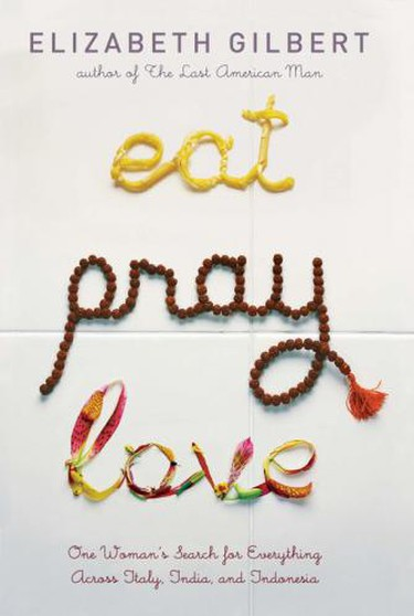 Eat, Pray Love by Elizabeth Gilbert | © Penguin Random House
