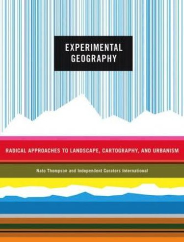 Experimental Geography by Nato Thompson | © Melville House Books