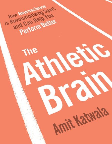 The Athletic Brain by Amit Katwala | © Simon & Schuster