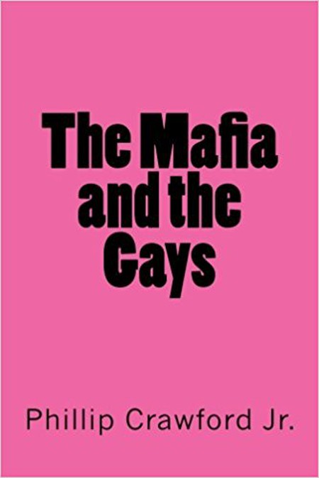 The Mafia and the Gays   © CreateSpace Independent Publishing Platform