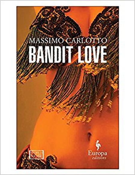 Bandit Love   © Europa Editions