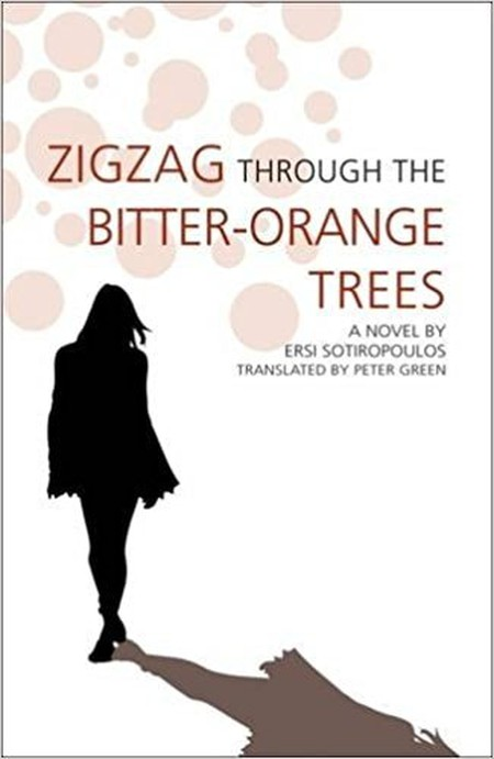 Zigzag Through the Bitter-Orange Trees by Ersi Sotiropoulos