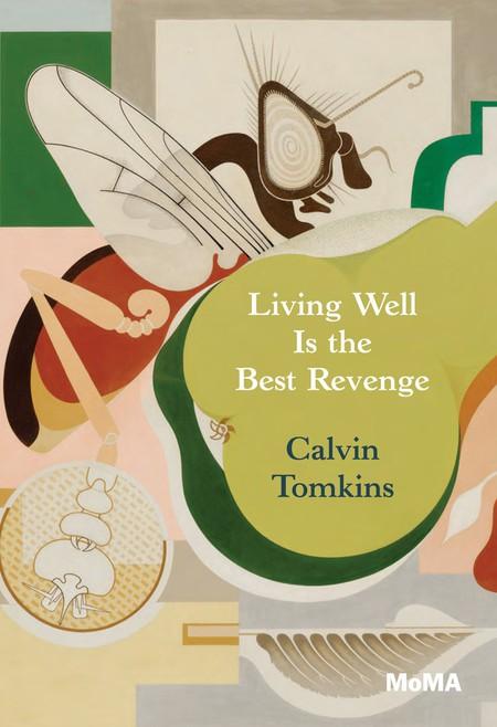 'Living Well Is the Best Revenge' by Calvin Tomkins