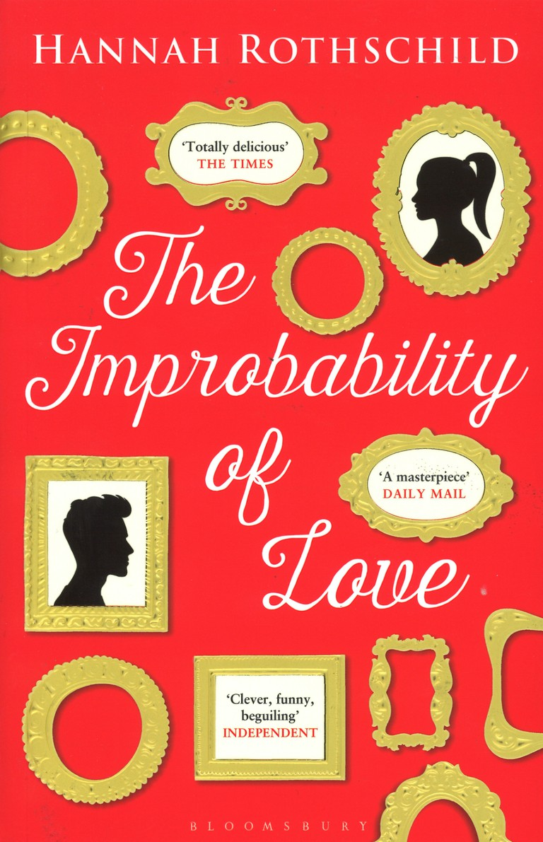 The Improbability of Love - Hannah Rothschild | © Bloomsburry Publishing