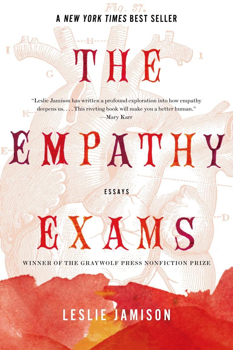 Leslie Jamison's The Empathy Exams (2014)   Courtesy of Graywolf Press