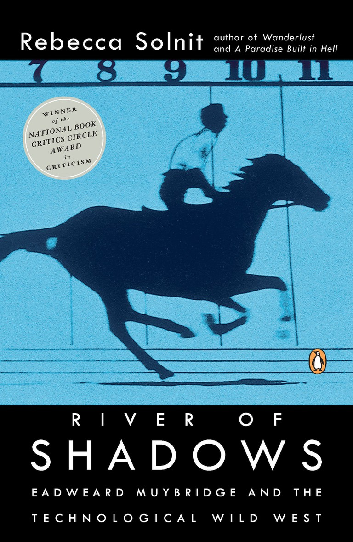 Rebecca Solnit's River of Shadows (2004)   Courtesy of Viking Press