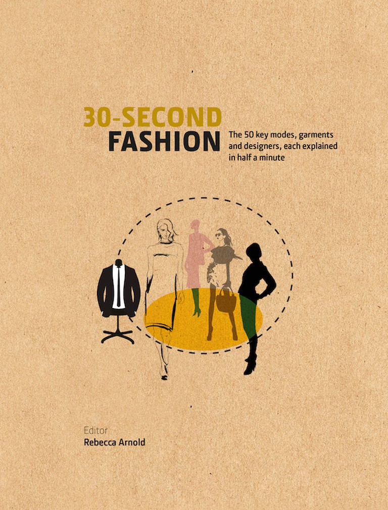30-SECOND FASHION by Rebecca Arnold of the Courtauld Institute of Art