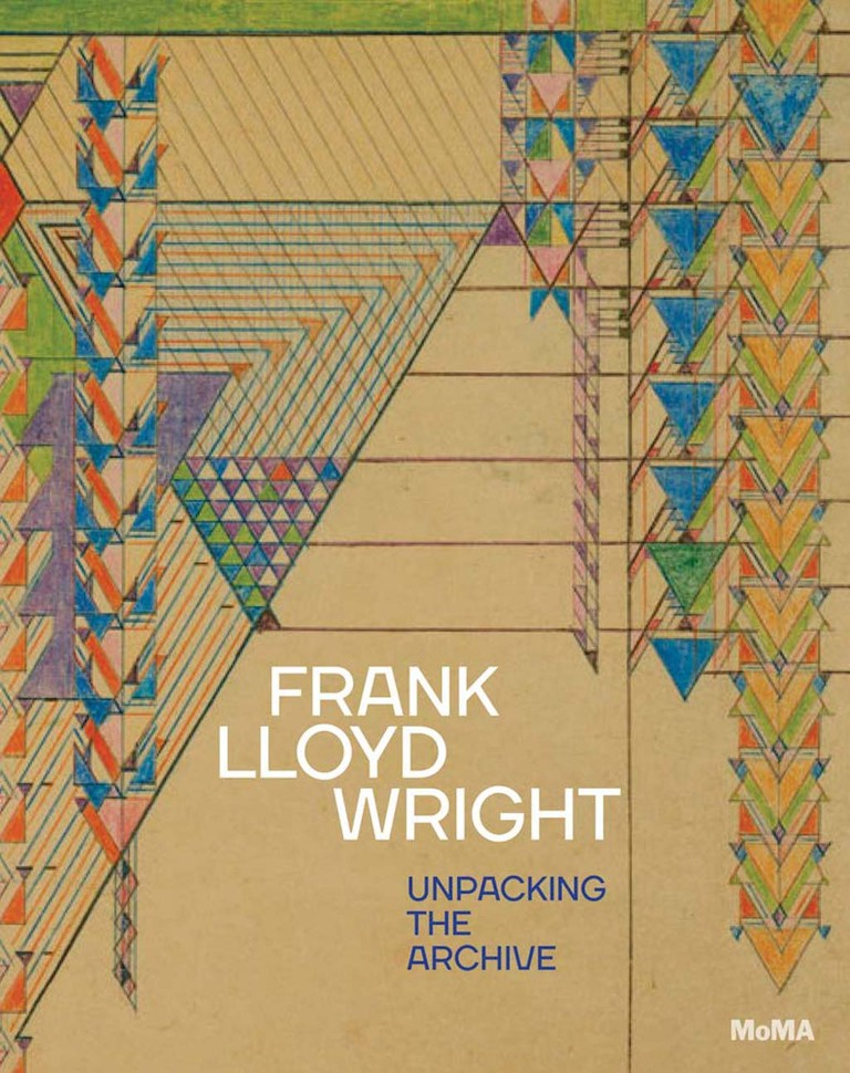 Frank Lloyd Wright: Unpacking the Archive edited by Barry Bergdoll | Courtesy of The Museum of Modern Art