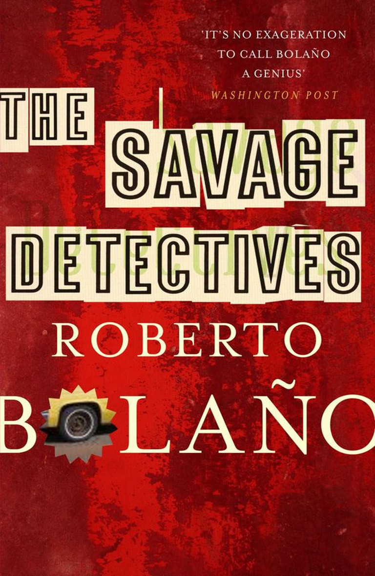 The Savage Detectives courtesy of Picador