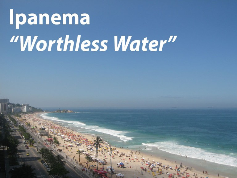 "Ipanema, or ""Worthless Water"""