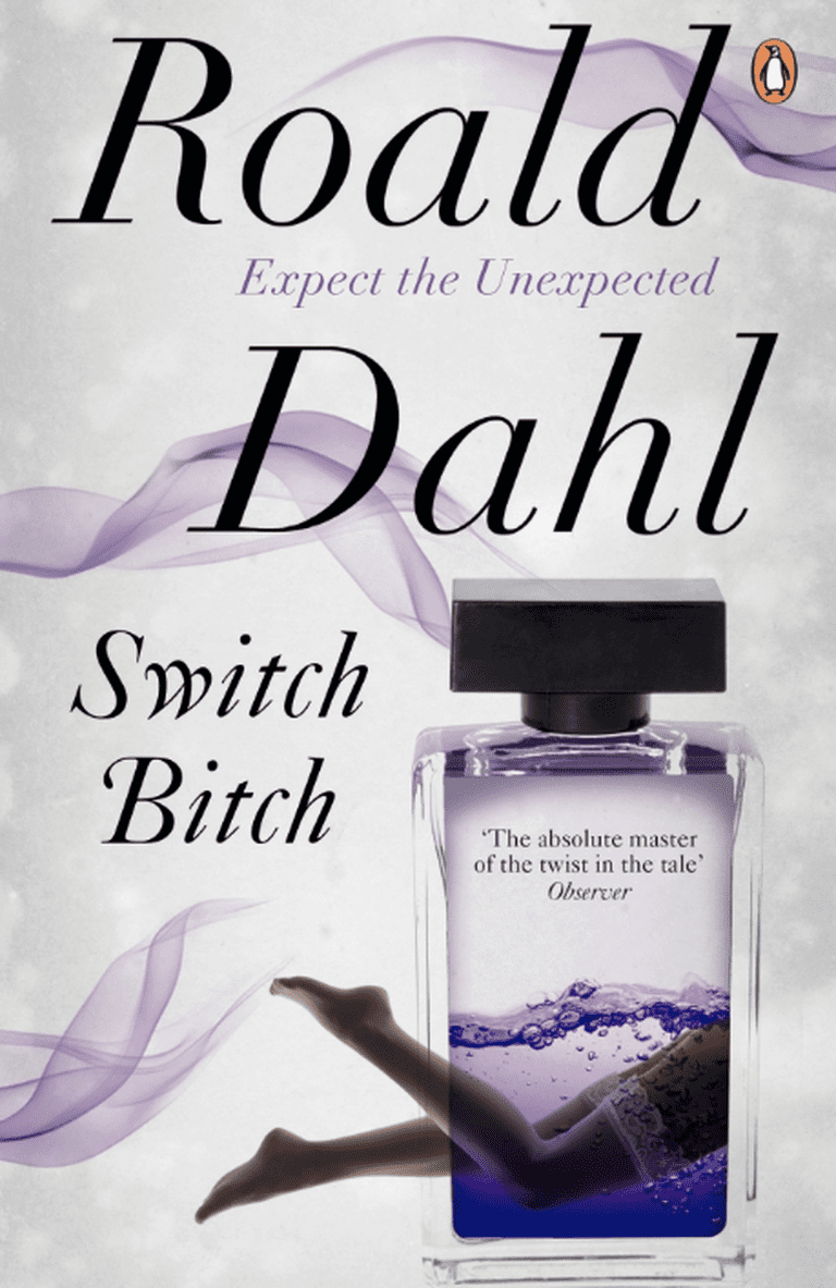 Switch Bitch by Roald Dahl (1974), Republished in 2011   © Penguin