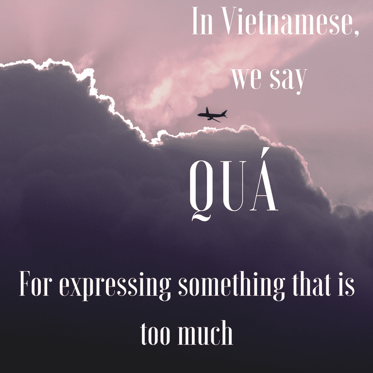Quá-Too much