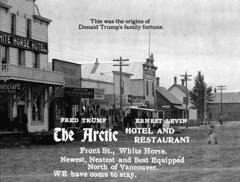 Fred Trump's Arctic Hotel and Restaurant (and brothel) in Whitehorse