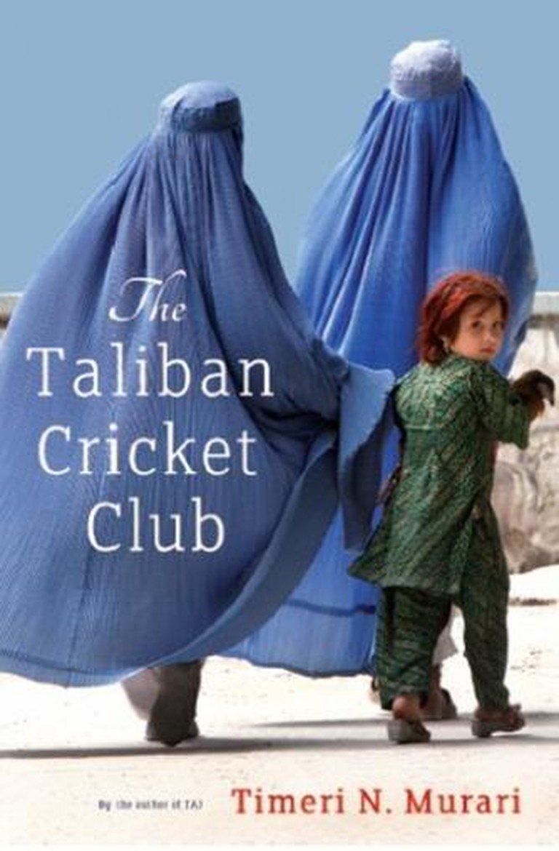 Timeri Murari - The Taliban Cricket Club