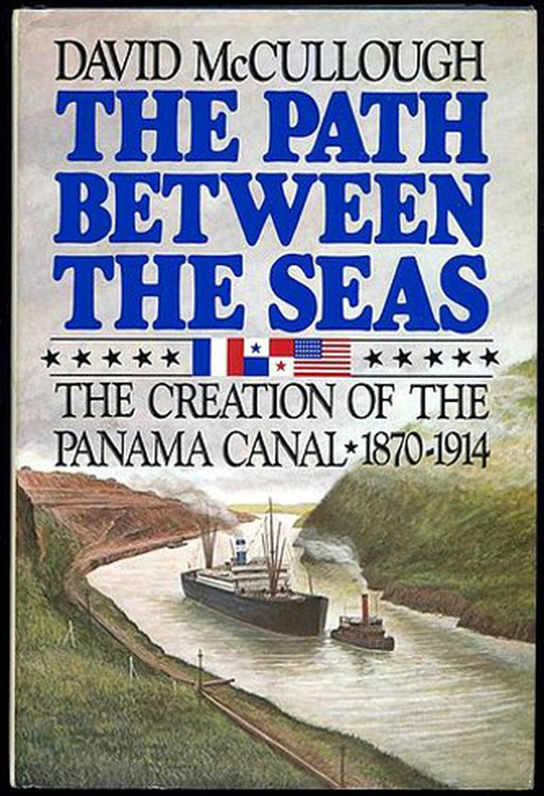 The Path Between the Seas: The Creation of the Panama Canal, 1870 - 1914.