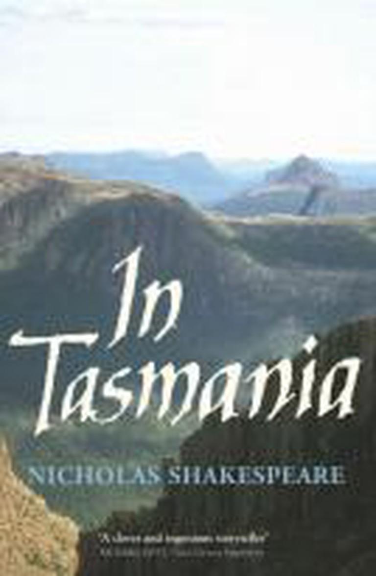 Nicholas Shakespeare - In Tasmania